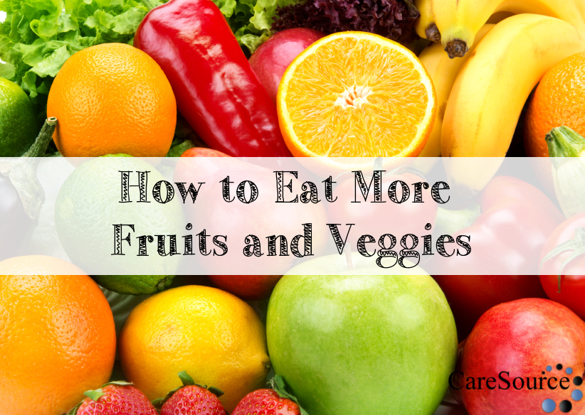 incorporating more fruits and vegetables Half your plate fill half your plate with fruits and veggies at every meal and snack add more add extra fruits and vegetables to dishes, even if.