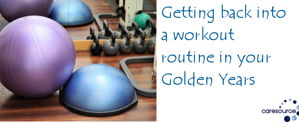 Getting back into a workout routine in your Golden Years
